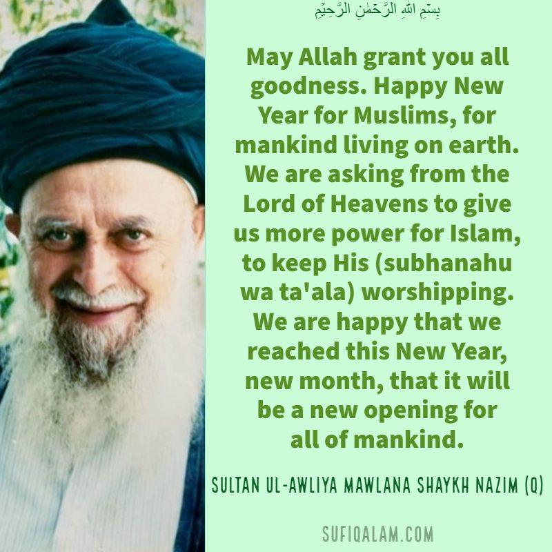SultanulAwliya, Mawlana Sheikh Nazim Q, Quotes, Islamic New Year, Muharram