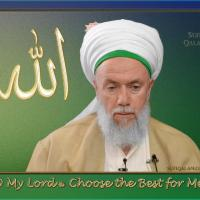 O My Lord ﷻ Choose the Best for Me